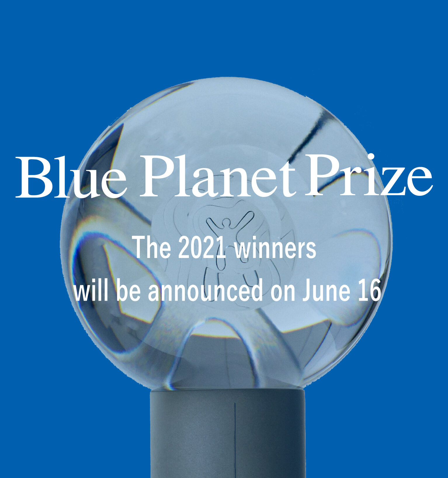 The 2021 Blue Planet Prize winners will be announced on June 16