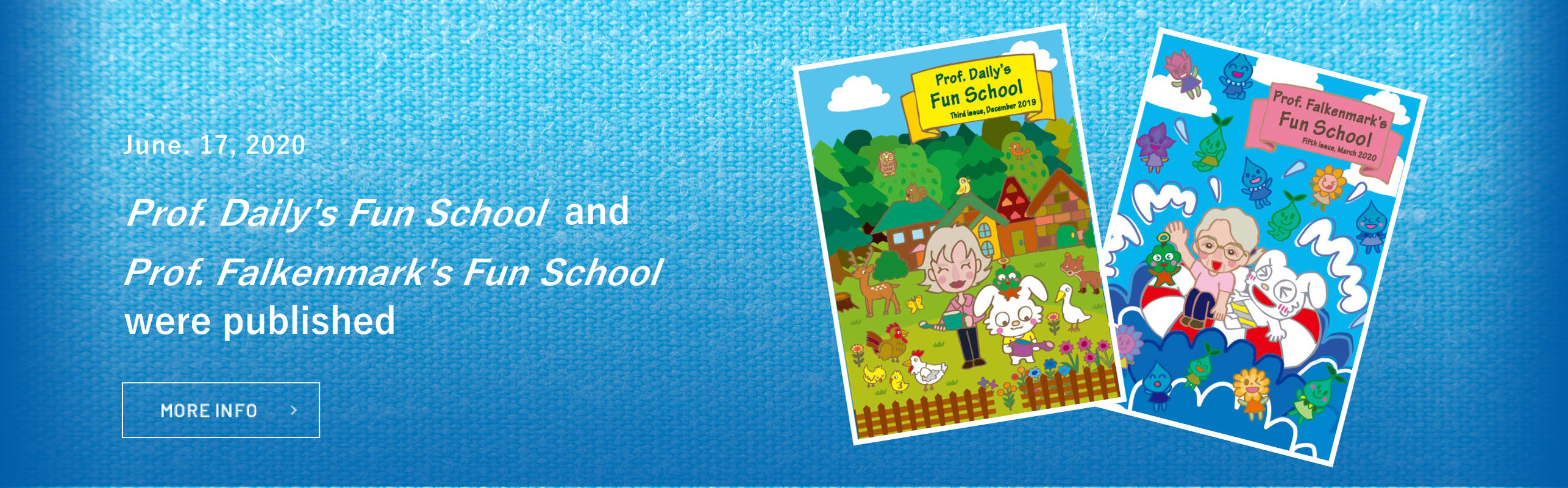 Prof. Daily's Fun School and  Prof. Falkenmark's Fun School were published
