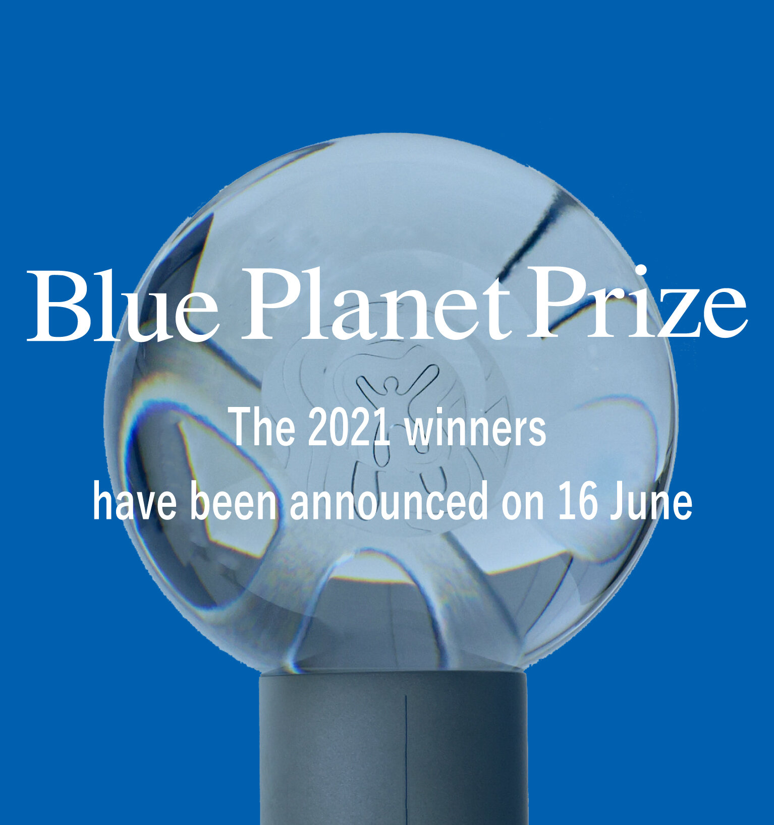 Announcing the 2021 Blue Planet Prize winners